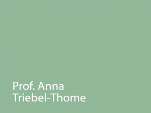 Prof. Anna Triebel-Thome