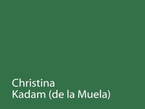 Christina Kadam (de la Muela)